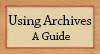 using archives a guide